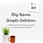 Big Issues. Simple Solution. How homesharing can make a major impact in NYC.